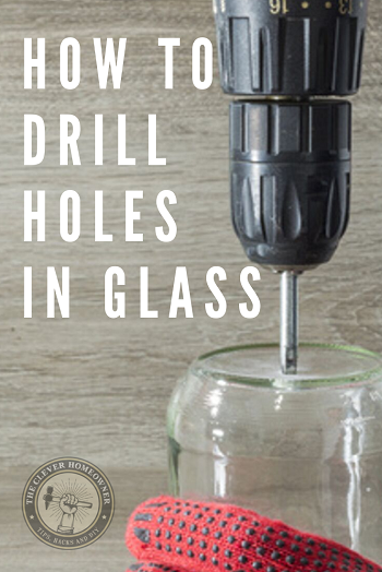 guide on how to drill holes in glass jars