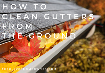 how to clean gutters from ground no ladder
